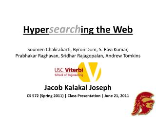 Jacob Kalakal Joseph CS 572 (Spring 2011) | Class Presentation | June 21, 2011