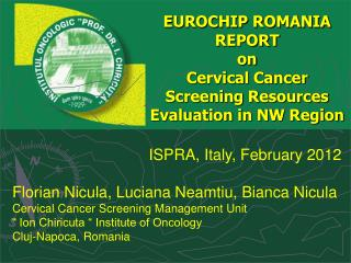 EUROCHIP ROMANIA REPORT on Cervical Cancer Screening Resources  Evaluation in NW Region