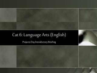 Cat 6: Language Arts (English)