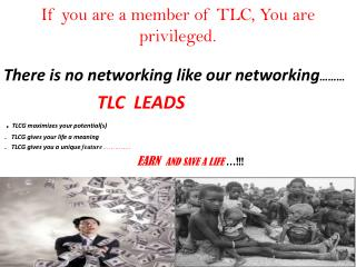 If you are a member of TLC, You are  privileged.