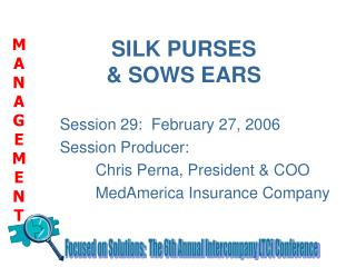 SILK PURSES  & SOWS EARS