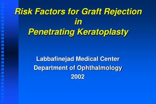 Risk Factors for Graft Rejection in Penetrating Keratoplasty