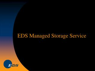 EDS Managed Storage Service