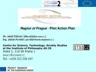 Region of Prague  -  Pilot Action Plan Dr. Adolf Filáček ( filacek@kavs.cz )