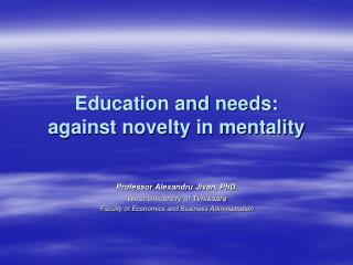 Education and needs: against novelty in mentality