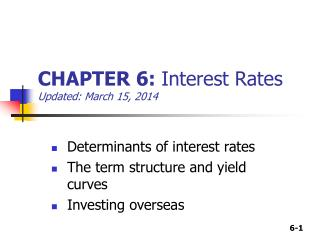 CHAPTER 6:  Interest Rates Updated:  March 15, 2014