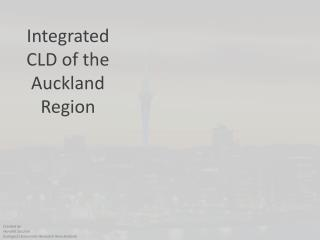 Integrated CLD of the Auckland Region