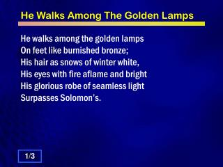 He Walks Among The Golden Lamps