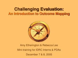 Challenging Evaluation:   An Introduction to Outcome Mapping