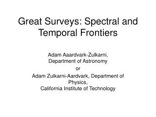 Great Surveys: Spectral and Temporal Frontiers