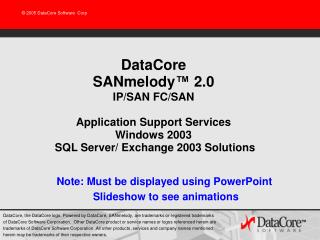 DataCore SANmelody ™  2.0 IP/SAN FC/SAN Application Support Services Windows 2003