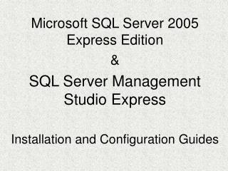 Microsoft SQL Server 2005 Express Edition & SQL Server Management Studio Express