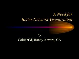 A Need for  Better Network Visualization