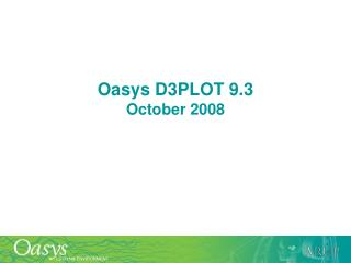 Oasys D3PLOT 9.3 October 2008