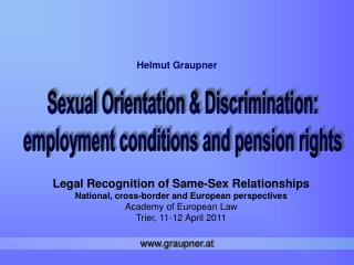Legal Recognition of Same-Sex Relationships National, cross-border and European perspectives Academy of European Law Tri