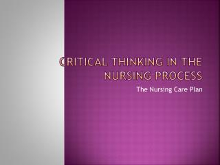 Critical Thinking in the Nursing Process