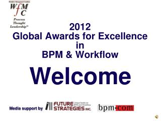 2012 Global Awards for Excellence in  BPM & Workflow