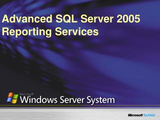 Advanced SQL Server 2005 Reporting Services
