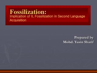 Implication of IL Fossilization in Second Language Acquisition