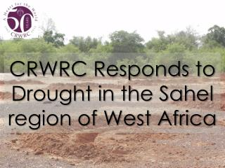 CRWRC Responds to Drought in the Sahel region of West Africa