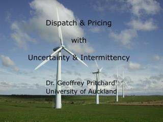Dispatch & Pricing                  with Uncertainty & Intermittency