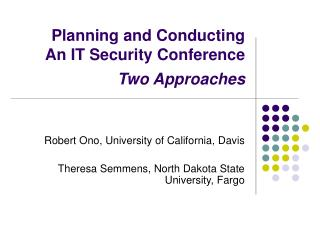 Planning and Conducting  An IT Security Conference   Two Approaches