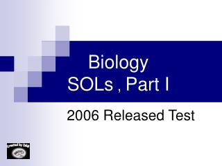 Biology SOLs  ,  Part I