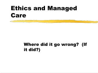 Ethics and Managed Care
