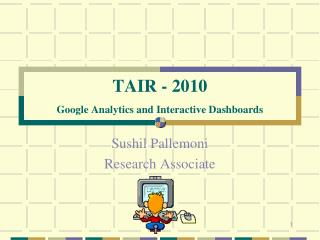 TAIR - 2010  Google Analytics and Interactive Dashboards