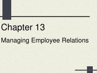 Chapter 13 Managing Employee Relations