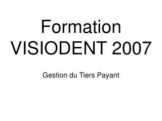 Formation  VISIODENT 2007