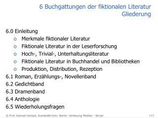 6 Buchgattungen der fiktionalen Literatur  Gliederung