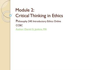 Module 2:  Critical Thinking in Ethics