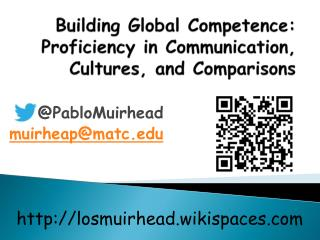 Building Global Competence: Proficiency in Communication,  Cultures, and Comparisons