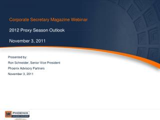 Corporate Secretary Magazine Webinar  2012 Proxy Season Outlook  November 3, 2011