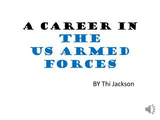 A career in  the US ARMED FORCES