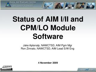 Status of AIM I/II and CPM/LO Module Software