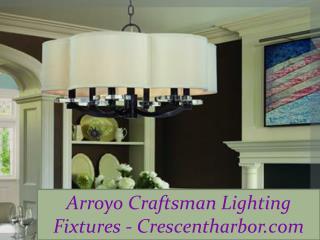 Arroyo craftsman lighting fixtures crescentharbor.com