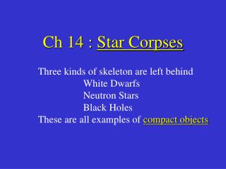 Ch 14 :  Star Corpses