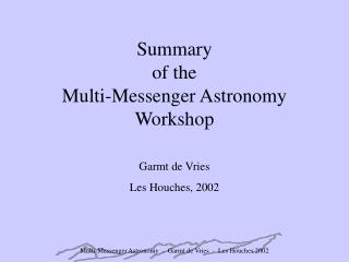 Summary of the Multi-Messenger Astronomy Workshop