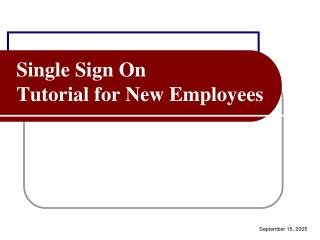 Single Sign On  Tutorial for New Employees