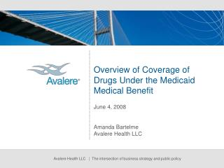 Overview of Coverage of Drugs Under the Medicaid Medical Benefit