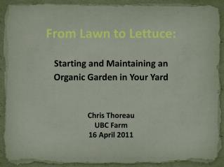 From Lawn to Lettuce: Starting and Maintaining an  Organic  Garden in Your Yard