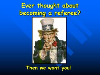 Ever thought about becoming a referee?