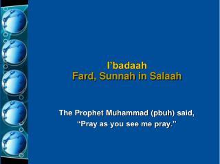 I'badaah Fard , Sunnah in Salaah