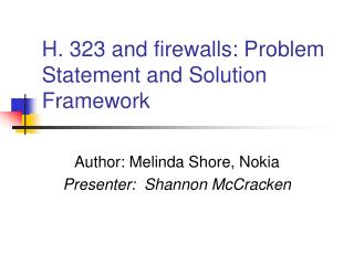 H. 323 and firewalls: Problem Statement and Solution Framework
