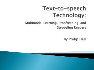 Text-to-speech Technology: Multimodal Learning, Proofreading, and Struggling Readers