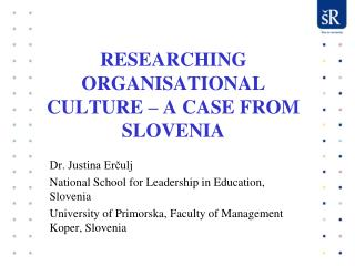 RESEARCHING ORGANISATIONAL CULTURE – A CASE FROM SLOVENIA