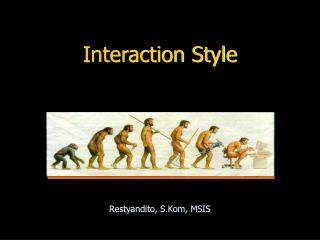 Interaction Style