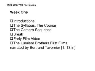 Week One Introductions The Syllabus, The Course The Camera Sequence Break Early Film Video